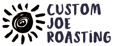 Custom Joe Roasting