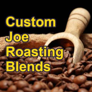 Custom Joe Roasting Blends